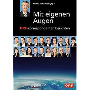 Mit eigenen Augen: ORF-Korrespondenten berichten