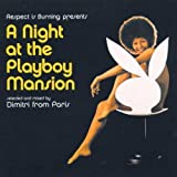 A Night at the Playboy Mansionby Dimitri From Paris