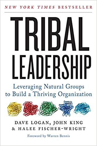 Tribal Leadership (Leveraging Natural Groups to Build a Thriving Organization)