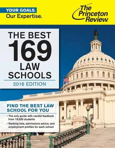 The Best 169 Law Schools, 2016 Edition (Graduate School Admissi