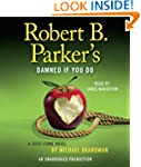 Robert B. Parker's Damned If You Do:...
