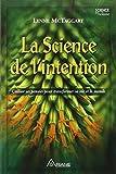 echange, troc Lynne McTaggart - La Science de l'intention : Utiliser ses pensées pour transformer sa vie et le monde