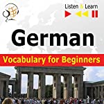 German Vocabulary for Beginners - Listen and Learn to Speak: Start talking / 1000 basic words and phrases in practice / 1000 basic words and phrases at work | Dorota Guzik