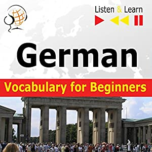 German Vocabulary for Beginners - Listen and Learn to Speak Hörbuch