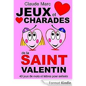 Jeux et charades de la Saint Valentin: 40 jeux de mots et lettres pour enfants