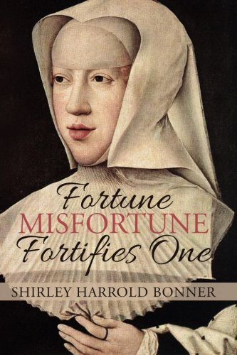 Fortune, Misfortune, Fortifies One: Margaret of Austria, Ruler of the Low Countries, 1507-1530 by Shirley Harrold Bonner (2015-03-29) PDF