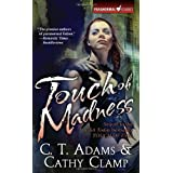 Touch of Madness (Thrall, Book 2) ~ C. T. Adams