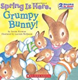 Spring Is Here, Grumpy Bunny! (0545034027) by Korman, Justine