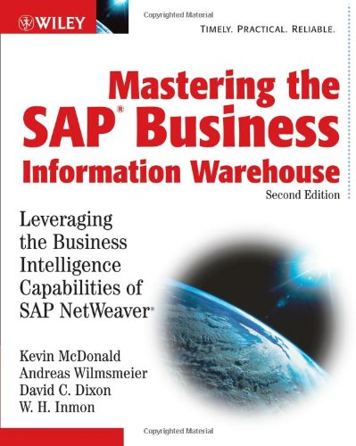 Mastering The Sap Business Information Warehouse: Leveraging The Business Intelligence Capabilities Of Sap Netweaver