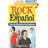 Rock en Espanol: The Latin Alternative Rock Explosion