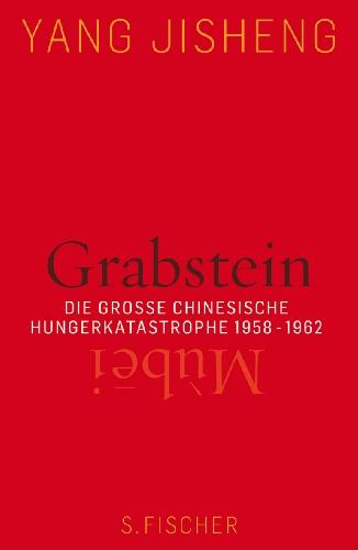 Grabstein - Mùbei: Die große chinesische Hungerkatastrophe 1958-1962, Buch