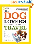 The Dog Lover's Guide to Travel: Best...