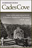 img - for Cades Cove: The Life and Death of a Southern Appalachian Community 1818-1937 by Dunn, Durwood (1988) Paperback book / textbook / text book