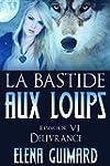 La Bastide aux loups: episode 6 - D�l...