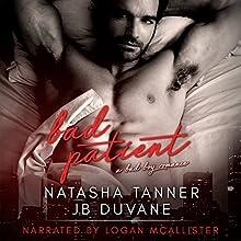 Bad Patient: A Bad Boy Romance Audiobook by Natasha Tanner, JB Duvane Narrated by Logan McAllister