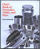 Chef's Book of Formulas, Yields, and Sizes (0442318359) by Schmidt, Arno