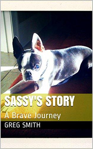 Greg Smith - Sassy's Story: A Brave Journey