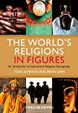 Todd M. Johnson The World's Religions in Figures: An Introduction to International Religious Demography
