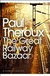 The Great Railway Bazaar: By Train Th...