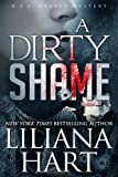 A Dirty Shame (Romantic Mystery) Book 2 in the J.J. Graves Series (J.J. Graves Mystery)
