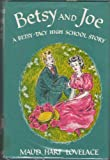 Betsy and Joe (A Betsy-Tacy High School Story) (0690133782) by Maud Hart Lovelace