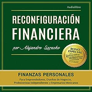 Reconfiguración Financiera: Piensa, Gana, Administra, Invierte y Potencia tu dinero como la gente rica Audiobook