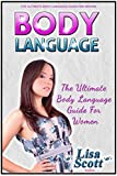 Body Language: The Ultimate Body Language Guide For Women (Body Language, Body Language for Dummies, Body Language Book)