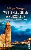 Wetterleuchten im Roussillon: Ein neuer Fall f�r Inspecteur Sebag (Roussillon-Krimi 2) (German Edition)