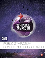 100 Year Starship 2014 Public Symposium Conference Proceedings