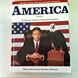img - for By Jon Stewart, The Writers of The Daily Show: America (The Book): A Citizen's Guide to Democracy Inaction book / textbook / text book