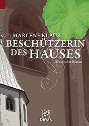 Beschützerin des Hauses: Historischer Roman über eine Hexenverfolgung in der Kurpfalz