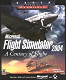 Doug Radcliffe Microsoft Flight Simulator 2004: A Century of Flight (Sybex Official Strategies & Secrets)