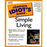 The Complete Idiot's Guide to Simple Livingby Georgene Lockwood