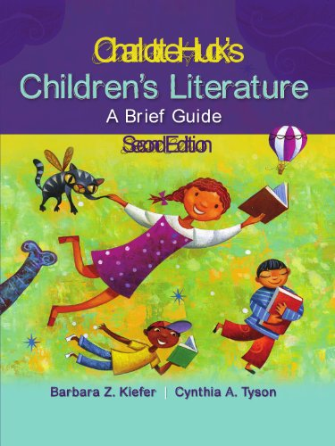 Charlotte Huck's Children's Literature: A Brief Guide, 2nd edition, by Barbara Kiefer, Cynthia Tyson
