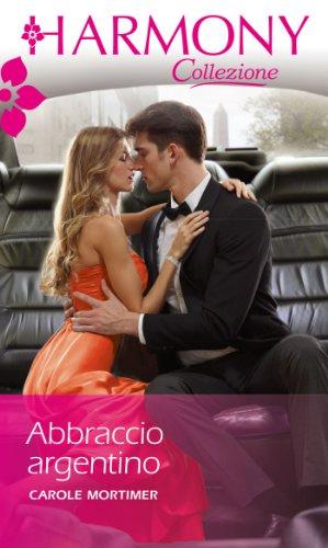 Carole Mortimer - Abbraccio argentino