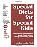 Special Diets for Special Kids: Understanding and Implementing a Gluten and Casein Free Diet to Aid in the Treatment of Autism and Related Developmental Disorders