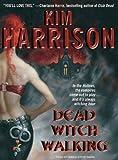 Dead Witch Walking (Hollows (Blackstone Audio))