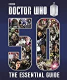 Justin Richards Doctor Who: Essential Guide to 50 Years of Doctor Who (Dr Who)