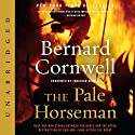 The Pale Horseman (       UNABRIDGED) by Bernard Cornwell Narrated by Jonathan Keeble