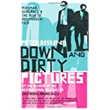 Down and Dirty Picturesby Peter Biskind