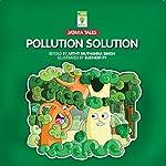 Pollution Solution   Arthy Muthanna Singh