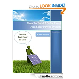 How To Build A Solar Panel And Solar Power System, Second Edition Robert Smith
