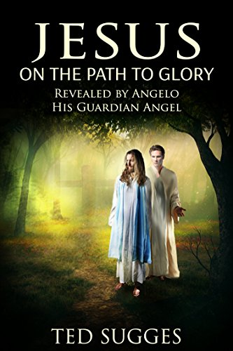 Jesus On The Path To Glory by Ted Sugges ebook deal