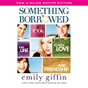 Something Borrowed (       UNABRIDGED) by Emily Giffin Narrated by Jennifer Wiltsie