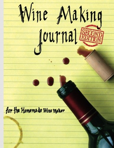 Wine Making Journal, for the homemade wine maker by Adam Courtney