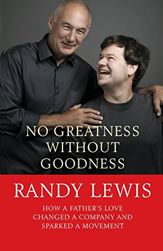 没有没有善良的伟大: 父亲的爱是如何改变公司和引发了一场运动