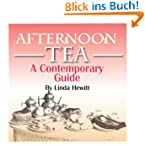 AFTERNOON TEA: A Contemporary Guide (...
