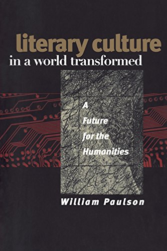 Literary Culture in a World Transformed: A Future for the Humanities