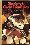 Hockey's Great Rivalries.