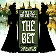 The Bet [Classic Tales Edition] Audiobook by Anton Chekhov Narrated by B.J. Harrison